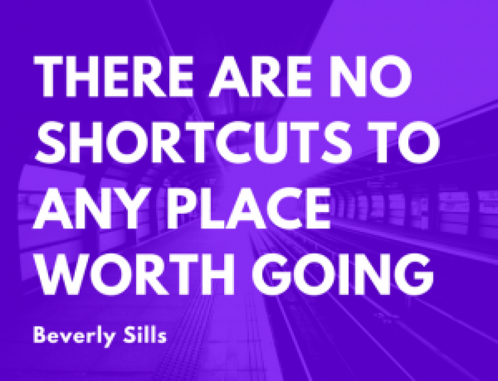 No Shortcuts to Success